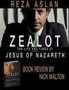 Zealot: The Life and Times of Jesus of Nazareth by Reza Aslan, a review