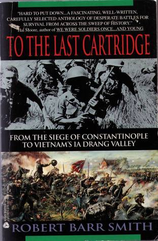 To the Last Cartridge by Robert Barr Smith