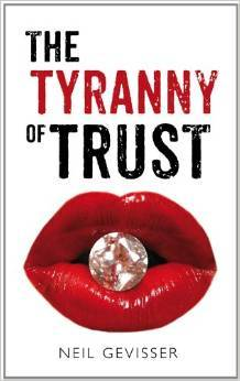 The Tyranny Of Trust by Neil Gevisser
