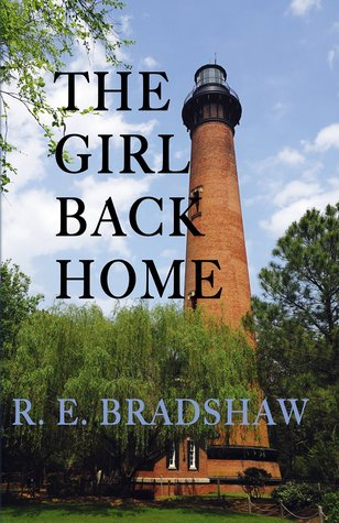 The Girl Back Home by R.E. Bradshaw