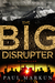 The Big Disrupter by Paul Markun