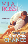 Your One and Only Chance by Mila Rossi