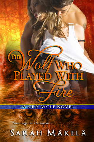 The Wolf Who Played With Fire by Sarah Mäkelä