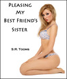 Pleasing My Best Friend's Sister by Morgana Loveless
