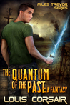 The Quantum of the Past: A Fantasy