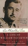 One Matchless Time: A Life of William Faulkner