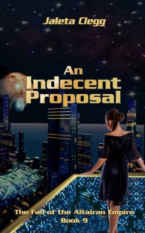 An Indecent Proposal (The Fall of the Altairan Empire #9)