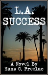 L.A. Success by Hans C. Freelac