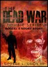 The Dead War Zombie Series: ROGUE