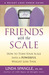 Friends with the Scale: How...