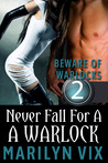Never Fall For A Warlock (Beware of Warlocks #2)