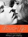 Touch & Go (Dare to Love, #2)