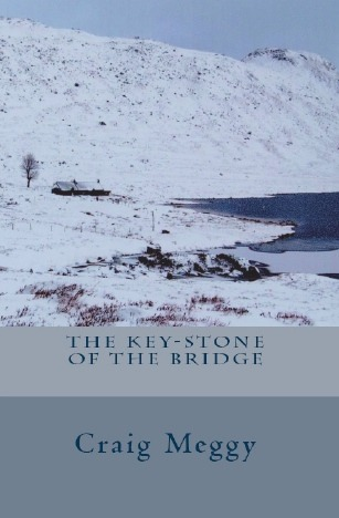 The Key-Stone of the Bridge by Craig Meggy