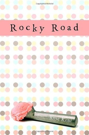 Rocky Road by Rose Kent