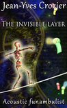 The Invisible Layer by Jean-Yves Crozier