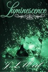 Luminescence (Luminescence, #1)
