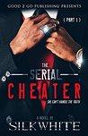 The Serial Cheater PT 1