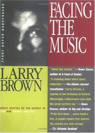 Facing the Music by Larry Brown