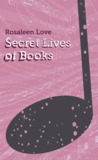 Secret Lives of Books (Twelve Planets book 10)