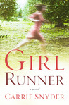 Girl Runner: A Novel