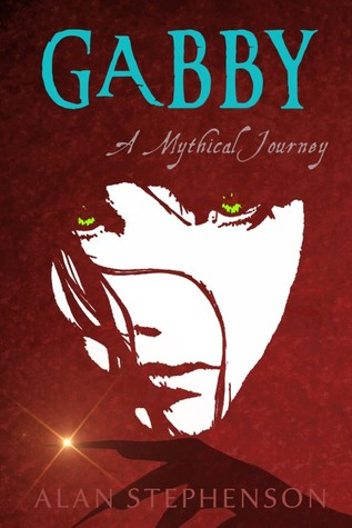 Gabby a Mythical Journey by Alan  Stephenson