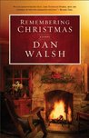 Remembering Christmas by Dan Walsh