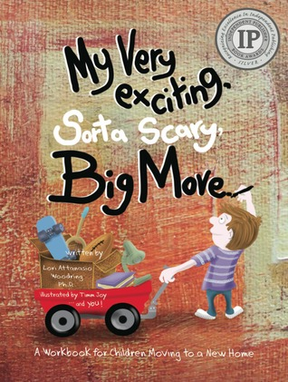 My Very Exciting, Sorta Scary, Big Move by Lori Attanasio Woodring