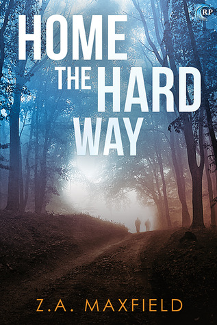 Home the Hard Way by Z.A. Maxfield