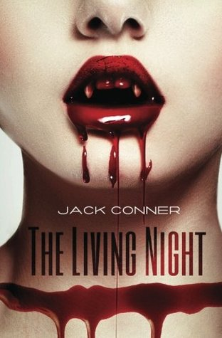 Find The Living Night: Part One: An epic tale of vampires, werewolves, horror, fantasy and action by Jack Conner PDF