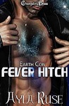 Fever Hitch (Earth Con, #1)