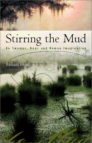 Stirring the Mud: On Swamps, Bogs and Human Imagination