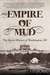 Empire of Mud by J. D. Dickey
