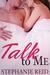 Talk to Me by Stephanie   Reid