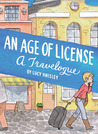 An Age of License: A Travelogue
