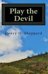 Play the Devil by Henry G. Sheppard