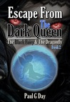 The Black Fairy and The Dragonfly: Escape From The Dark Queen