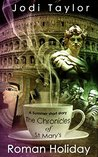 Roman Holiday (The Chronicles of St Mary's, #3.5)
