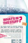 What's In This Stuff?: The Hidden Toxins in Everyday Products - and What You Can Do About Them