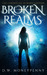 Broken Realms (The Chronicles of Mara Lantern #1)
