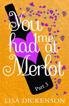 You Had Me at Merlot: Part 3