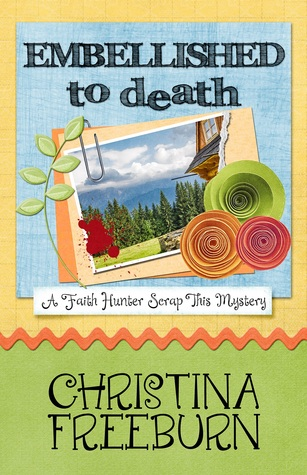 Embellished to Death (Faith Hunter Scrap This Mystery, #3)