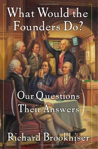 What Would the Founders Do?: Our Questions, Their Answers