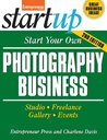 Start Your Own Photography Business (StartUp Series)