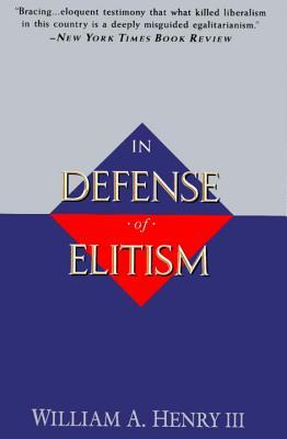 In Defense of Elitism by William A. Henry III