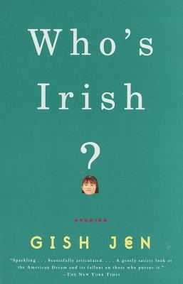 Who's Irish? by Gish Jen