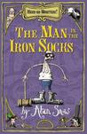 Here Be Monsters Part 2: Man In The Iron Socks: Man In The Iron Socks Pt. 2
