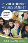 Revolutionize Assessment: Empower Students, Inspire Learning
