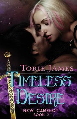 Download free Timeless Desire (New Camelot #2) CHM