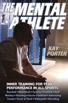 The Mental Athlete by Kay Porter