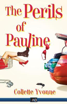 The Perils of Pauline by Collette Yvonne